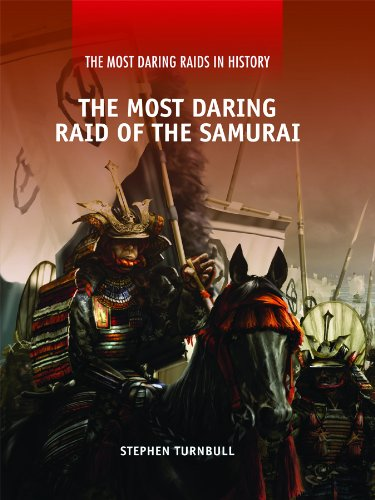 9781448818723: The Most Daring Raid of the Samurai (The Most Daring Raids in History)