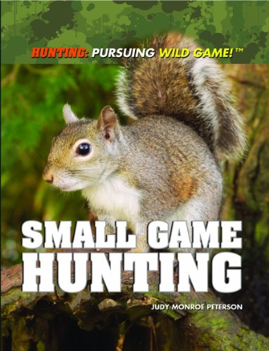 9781448822720: Small Game Hunting (Hunting: Pursuing Wild Game! (Paperback))