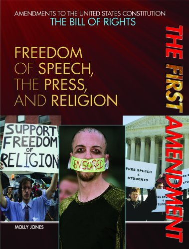 9781448823024: The First Amendment: Freedom of Speech, the Press, and Religion (Amendments to the United States Constitution: the Bill of Rights)