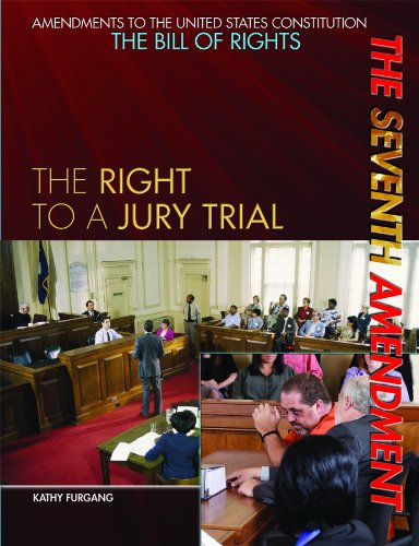 9781448823086: The Seventh Amendment: The Right to a Jury Trial (Amendments to the United States Constitution: The Bill of Rights)
