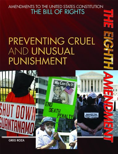 9781448823093: The Eighth Amendment: Preventing Cruel and Unusual Punishment (Amendments to the United States Constitution: The Bill of Rights)