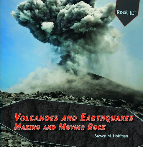 Volcanoes and Earthquakes: Making and Moving Rock (Library Binding): Steven M. Hoffman