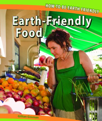 9781448825899: Earth-friendly Food (How to Be Earth Friendly)