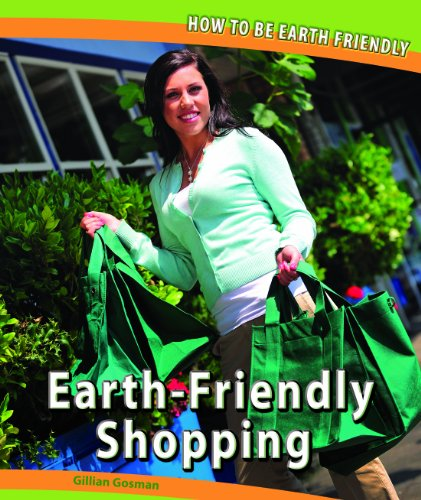 Earth-Friendly Shopping (Library Binding): Gillian Gosman