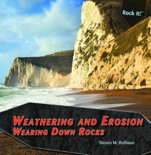 9781448827114: Weathering and Erosion: Wearing Down Rocks (Rock It!)