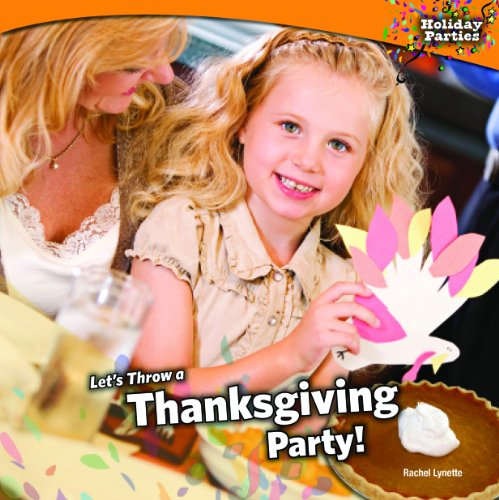 9781448827350: Lets Throw a Thanksgiving Party! (Holiday Parties)