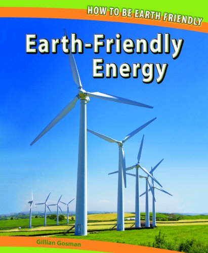 9781448827633: Earth-Friendly Energy (How to Be Earth Friendly)