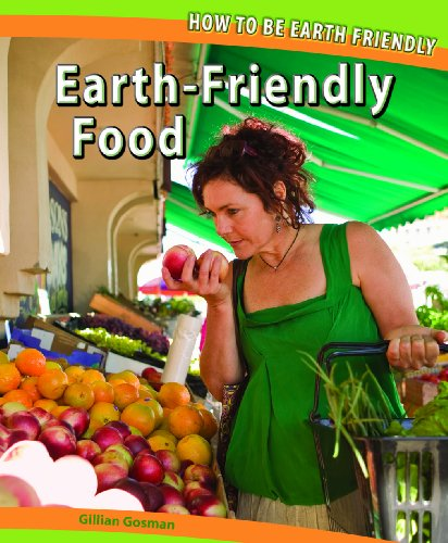 9781448827671: Earth-Friendly Food (How to Be Earth Friendly (Paperback))