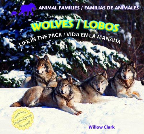9781448831418: Wolves / Lobos: Life in the Pack / Vida En La Manada (Animal Families / Familias De Animales)