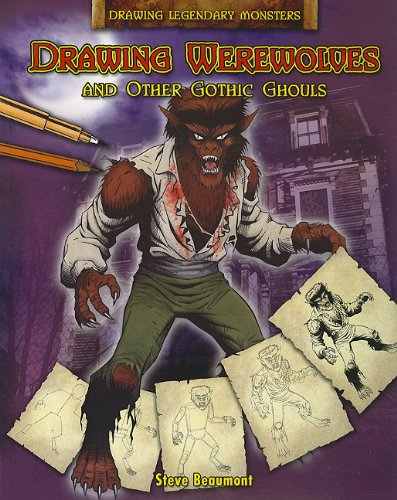 9781448832552: Drawing Werewolves and Other Gothic Ghouls (Drawing Legendary Monsters)