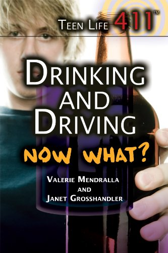 9781448846542: Drinking and Driving. Now What? (Teen Life 411)