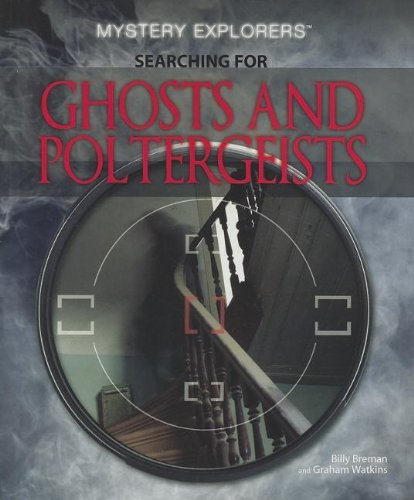 Searching for Ghosts and Poltergeists (Mystery Explorers): Breman, Billy, Watkins, Graham