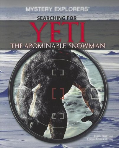 Searching for Yeti: The Abominable Snowman (Mystery Explorers): Truet, Turin, Gilman, Laura Anne