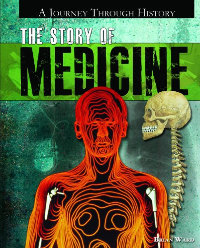9781448847921: The Story of Medicine (A Journey Through History)