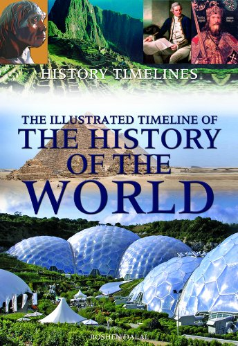 9781448847976: The Illustrated Timeline of the History of the World (History Timelines)