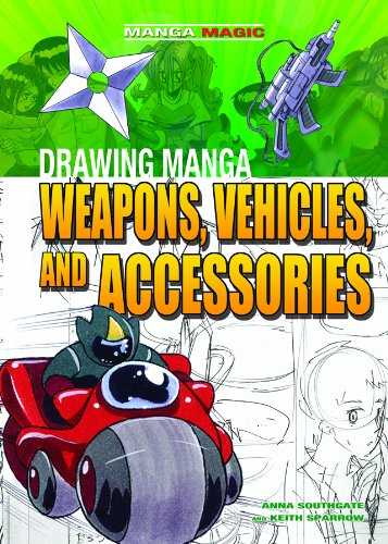 Drawing Manga Weapons, Vehicles, and Accessories (Manga: Southgate, Anna, Sparrow,