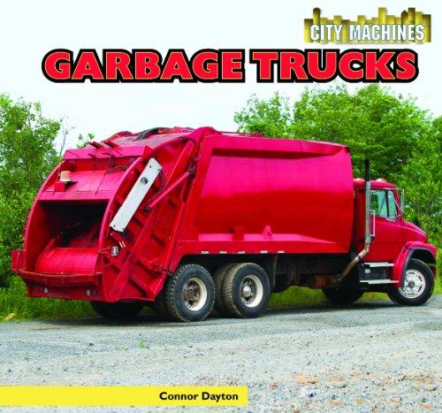 Garbage Trucks (City Machines): Connor Dayton