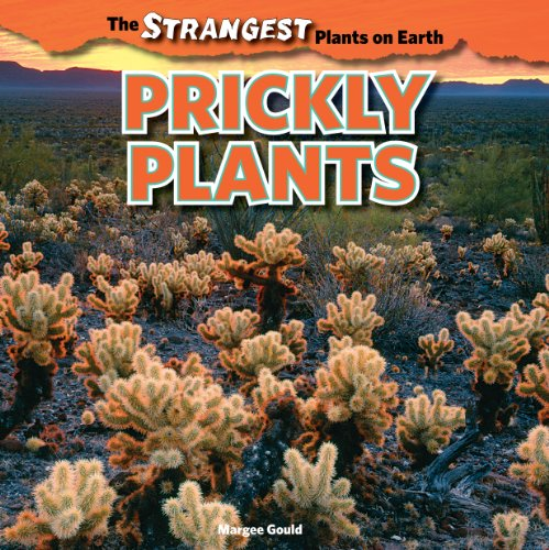 9781448849918: Prickly Plants (Strangest Plants on Earth)