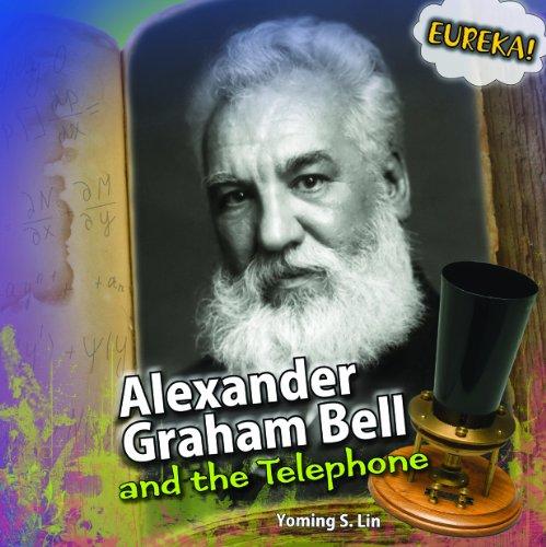 9781448850341: Alexander Graham Bell and the Telephone (Eureka (Powerkids))