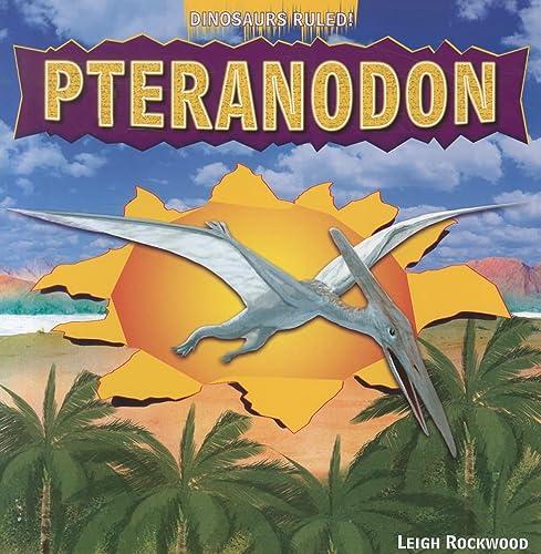 9781448850808: Pteranodon (Dinosaurs Ruled!)