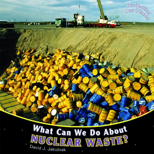 9781448851140: What Can We Do about Nuclear Waste? (Protecting Our Planet (Paperback))