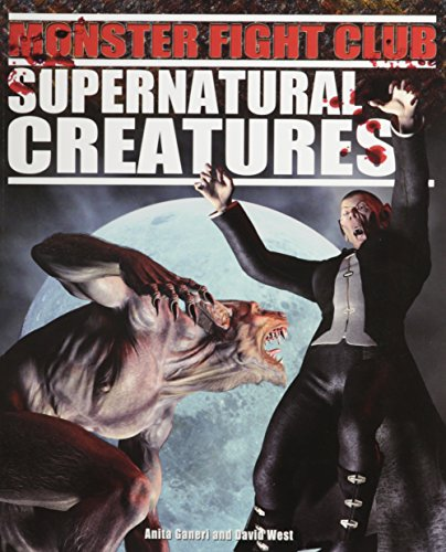 Supernatural Creatures (Monster Fight Club) (1448852323) by Anita Ganeri; David West