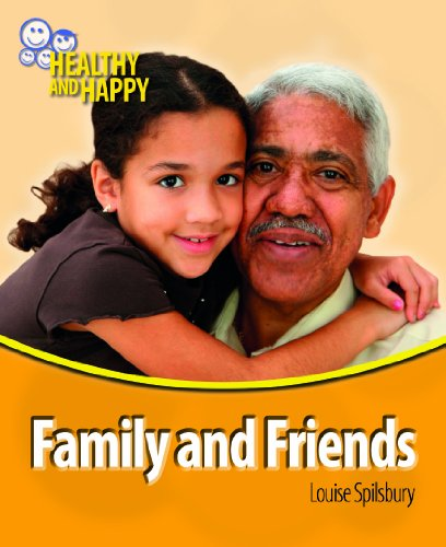 Family and Friends (Healthy and Happy): Spilsbury, Louise A