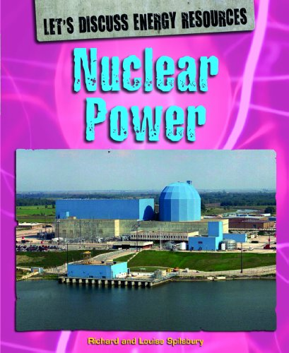 9781448852918: Nuclear Power (Let's Discuss Energy Resources)