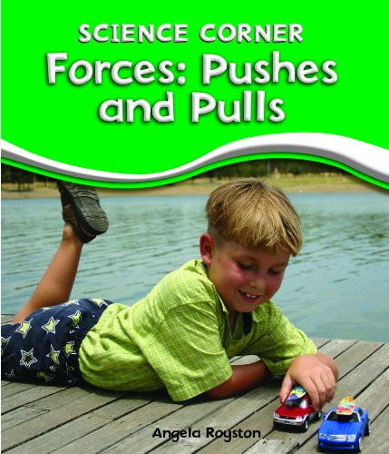 Forces: Pushes and Pulls (Science Corner): Royston, Angela