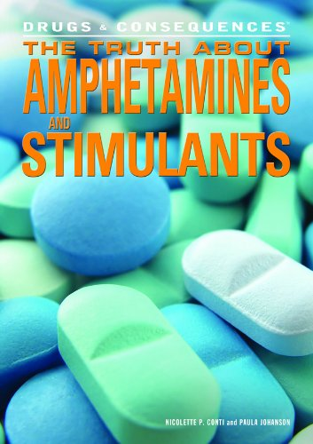 9781448854837: The Truth About Amphetamines and Stimulants (Drugs & Consequences)