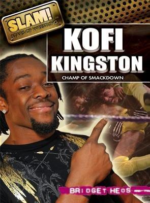 9781448855353: Kofi Kingston: Champ of Smackdown (Slam! Stars of Wrestling (Library))