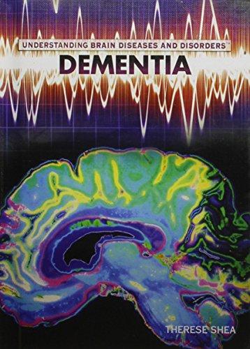 Dementia (Understanding Brain Diseases and Disorders): Therese Shea
