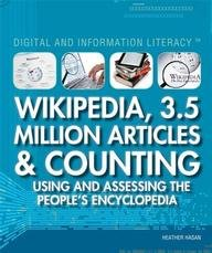 Wikipedia, 3.5 Million Articles & Counting: Using and Assessing the People's Encyclopedia ...