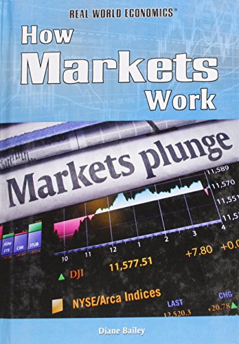 How Markets Work (Library Binding): Diane Bailey
