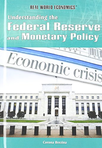 9781448855674: Understanding the Federal Reserve and Monetary Policy (Real World Economics)