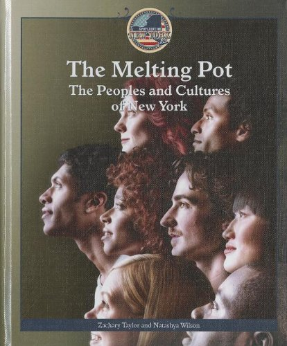 The Melting Pot: The Peoples and Cultures of New York (Spotlight on New York) (1448857473) by Taylor, Zachary; Wilson, Natashya