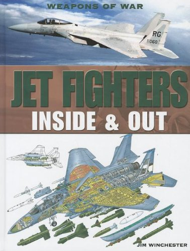 Jet Fighters: Inside & Out (Weapons of War) (9781448859825) by Jim Winchester