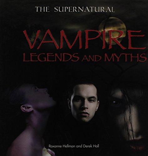Vampire Legends and Myths (Library Binding): Roxanne Hellman