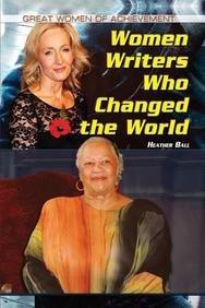 Women Writers Who Changed the World (Hardback): Heather Ball
