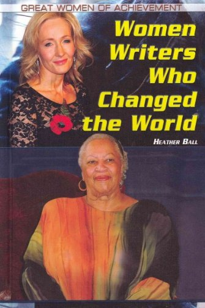 Women Writers Who Changed the World (Great Women of Achievement): Heather Ball