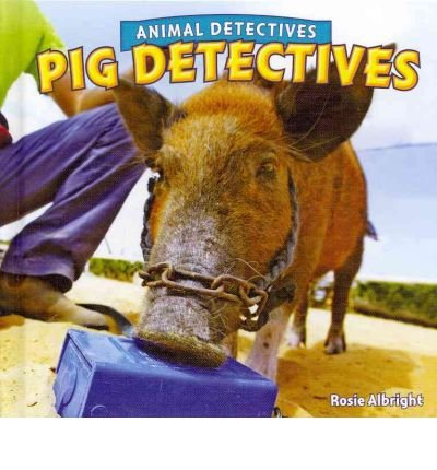 9781448862634: [( Pig Detectives )] [by: Rosie Albright] [Jan-2012]