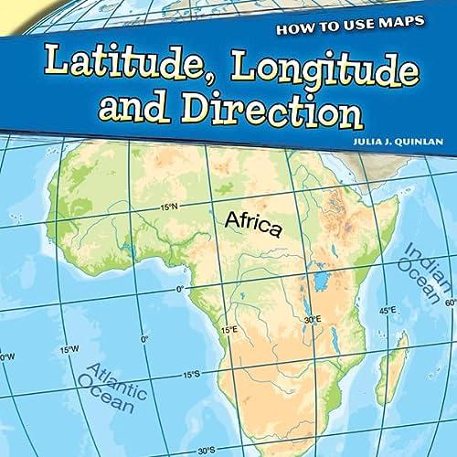 9781448862726: Latitude, Longitude, and Direction (How to Use Maps)