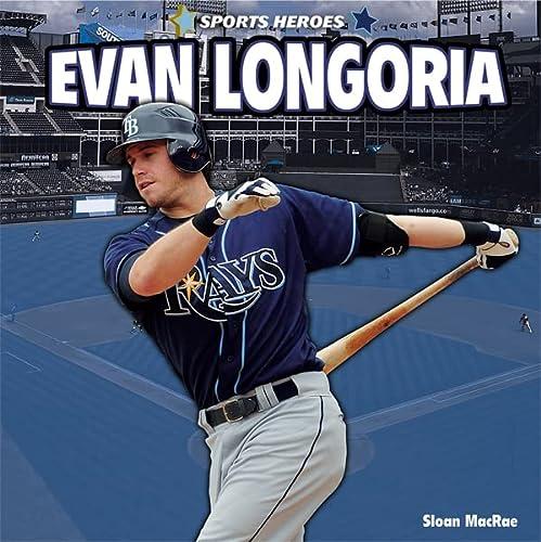 Evan Longoria (Sports Heroes): MacRae, Sloan