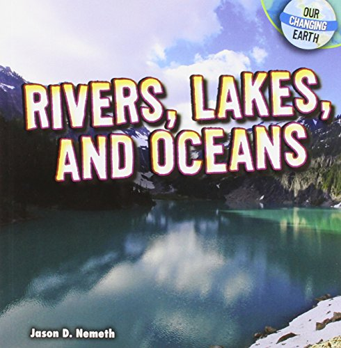 9781448863006: Rivers, Lakes, and Oceans (Our Changing Earth)