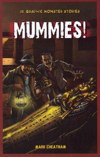 Mummies! (Jr. Graphic Monster Stories): Cheatham, Mark