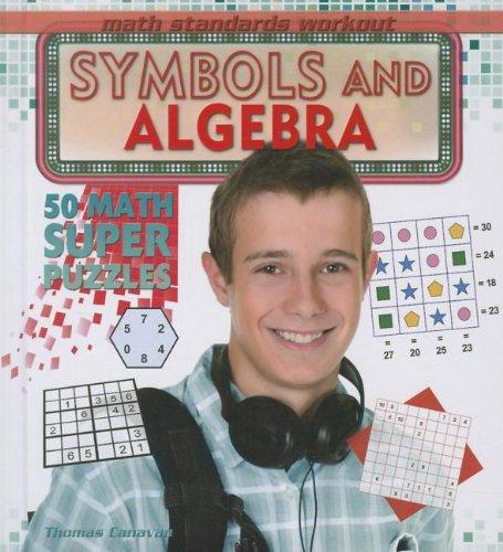9781448866786: Symbols and Algebra: 50 Math Super Puzzles (Math Standards Workout)