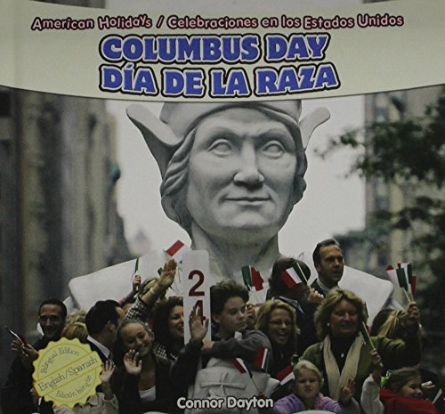 9781448867110: Columbus Day / Dia De La Raza (American Holidays / Celebraciones En Los Estados Unidos) (English and Spanish Edition)