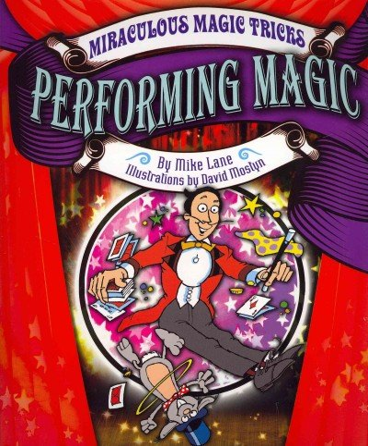 9781448867332: Performing Magic (Miraculous Magic Tricks (Windmill))