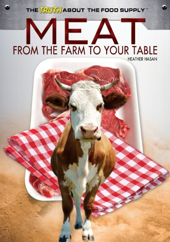 9781448867974: Meat: From the Farm to Your Table (The Truth About the Food Supply)