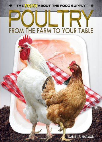 9781448867981: Poultry: From the Farm to Your Table (The Truth About the Food Supply)